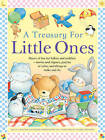 A Treasury for Little Ones: Hours of Fun for Babies and Toddlers - Stories and Rhymes, Puzzles to Solve, and Things to Make and Do by Nicola Baxter, Marie Birkinshaw (Hardback, 2014)