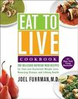 Eat to Live Cookbook 200 Delicious Nutrient-rich Recipes for Fast and Sustained