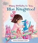 Happy Birthday to You Blue Kangaroo by Emma Chichester Clark (Hardback, 2010)