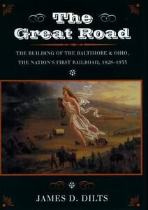 The-Great-Road-The-Building-of-the-Baltimore-and-Ohio-the-Nation-s-First-Rail