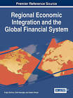 Regional Economic Integration and the Global Financial System by Idea Group,U.S. (Hardback, 2014)