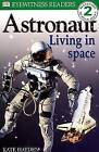 DK READERS LEVEL 2: ASTRONAUT LIVING IN SPACE 1st Edition - Paper by Deborah Lock, Kate Hayden (Paperback, 2000)