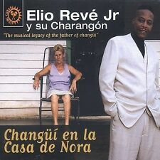 ELIO REVE JR Y SU CHARANGON - CHANGUI EN LA CASA DE NORA / CUBANA / LIKE NEW