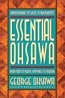 Essential Ohsawa: From Food to Health, Happiness to Freedom by George Ohsawa (Paperback / softback, 2013)