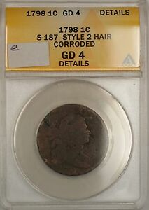 1798 Large Cent 1c Coin ANACS S-187 Style 2 Hair Details Damaged-Corroded