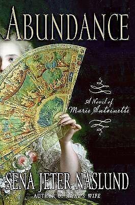 Abundance: A Novel of Marie Antoinette-ExLibrary