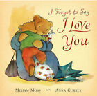 I Forgot to Say I Love You by Miriam Moss (Paperback, 2004)