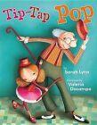 Tip-Tap Pop by Sarah Lynn (Hardback, 2010)