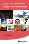 Ecosystem-Aware Global Supply Chain Management by N. Viswanadham, S. Kameshwaran (Hardback, 2013)