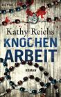 Knochenarbeit / Tempe Brennan Bd.2 von Kathy Reichs (2011, Klappenbroschur)