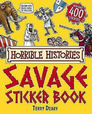 """""""VERY GOOD"""" Savage Sticker Book (Horrible Histories), Deary, Terry, Book"""