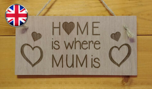 Home is where MUM is Son,Sister,Friend engraved wooden hanging plaque gift sign