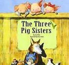 The Three Pig Sisters by Cecil Kim (Hardback, 2015)