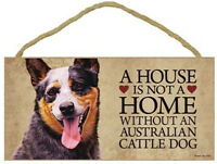 """House is Not Home without an Australian Cattle Dog Sign Plaque dog 10"""" x 5"""""""
