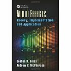 Audio Effects: Theory, Implementation and Application by Andrew McPherson, Joshua D. Reiss (Hardback, 2014)