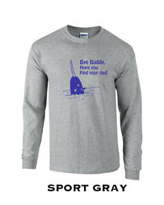 365 Bye Buddy Hope You Find Your Dad Long Sleeve College Funny
