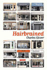 Hairbrained by Charles Glover (Hardback, 2005)