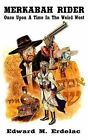 Merkabah Rider: Once Upon a Time in the Weird West by Edward M Erdelac (Paperback / softback, 2013)