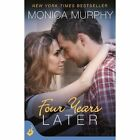 Four Years Later by Monica Murphy (Paperback, 2014)
