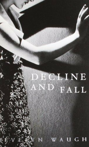 Decline and Fall (Penguin Modern Classics),Evelyn Waugh, David Bradshaw