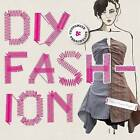 DIY Fashion: Customize and Personalize by Selena Francis Bryden (Paperback, 2010)