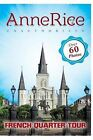 Anne Rice's Unauthorized French Quarter Tour: Anne Rice's New Orleans by Lisa Beaumont (Paperback / softback, 2014)