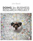 Doing Your Business Research Project by John Beech (Paperback, 2014)