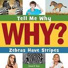 Zebras Have Stripes by Susan H Gray (Hardback, 2015)