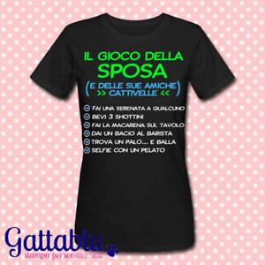 Dettagli Su T Shirt Donna Il Gioco Della Sposa E Delle Sue Amiche Penitenze Addio Nubilato 3