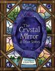 Crystal Mirror and Other Stories by Tim Malnick (Hardback, 2013)