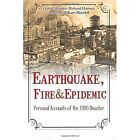 Earthquake, Fire & Epidemic  : Personal Accounts of the 1906 Disaster by Richard Hansen, William Blaisdell, Gladys Hansen (Paperback / softback, 2014)