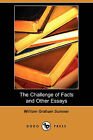The Challenge of Facts and Other Essays (Dodo Press) by William Graham Sumner (Paperback / softback, 2009)