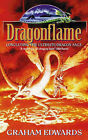 Dragonflame: The Third Book in the Ultimate Dragon Saga by Graham Edwards (Paperback, 1997)