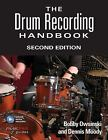 The Drum Recording Handbook by Bobby Owsinski and Dennis Moody (2016, Paperback)