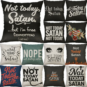 NOT-TODAY-SATAN-Cotton-Linen-Pillowcase-Cushion-Cover-Waist-Home-Decor