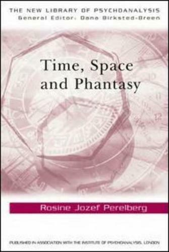 Time, Space, and Phantasy by Rosine Jozef Perelberg