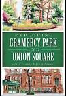 Exploring Gramercy Park and Union Square by Alfred Pommer, Joyce Pommer (Paperback / softback, 2015)