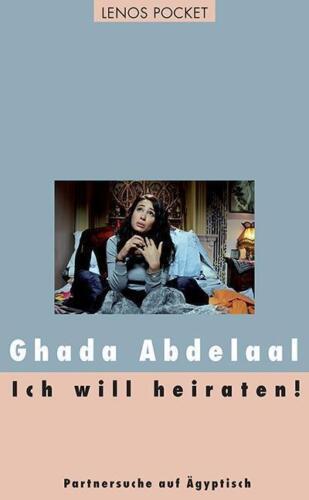 1 von 1 - Ich will heiraten! von Ghada Abdelaal (2012, Taschenbuch)
