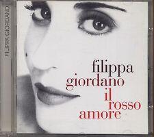 FILIPPA GIORDANO - Il rosso amore - CD 2002 MINT COND.