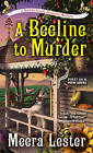 Beeline to Murder by Meera Lester (Paperback, 2016)