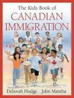 The Kids Book of Canadian Immigration by Deborah Hodge 9781553374848