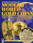 Standard Catalog of  Modern World Gold Coins 1801 to Present by F&W Publications Inc (Paperback, 2007)