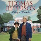Thomas Jefferson: A Day at Monticello by Elizabeth Chew (Hardback, 2014)