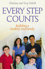 Every Step Counts: Building a Healthy Stepfamily by Christine Tufnel, Tony Tufnel (Paperback, 2007)