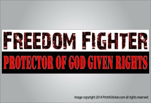 Freedom fighter protector of got given rights political sticker or magnet