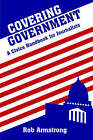 Covering Government: A Civics Handbook for Journalists / Rob Armstrong. by Rob Armstrong (Paperback, 2002)