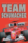 Team Schumacher: The Talent Behind the Ferrari Success Story by Timothy Collings (Hardback, 2005)
