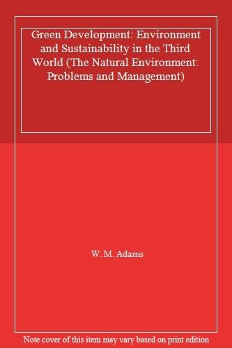 Green Development: Environment and Sustainability in the Third World (The Natur