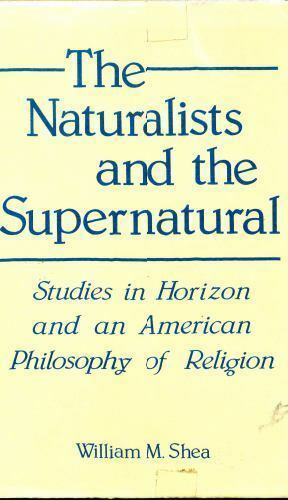NATURALISTS AND SUPERNATURAL: STUDIES IN HORIZON AND .... - Shea  NEW