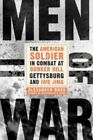 Men of War: The American Soldier in Combat at Bunker Hill, Gettysburg, and Iwo Jima by Alexander Rose (Hardback, 2015)